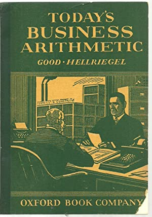 Today's Business Arithmetic: Harry I. Good and Leroy J. Hellriegel