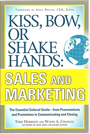 Kiss, Bow, Or Shake Hands: Sales And Marketing: Terri Morrison and Wayne A. Conway, Foreword by ...