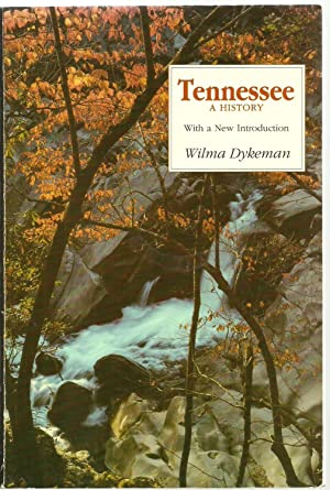 Tennessee, A History - With a New Introduction: Vilma Dykerman