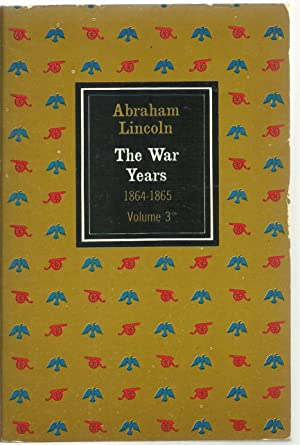 Abraham Lincoln - The War Years 1864-1865 Volume III: Carl Sandburg