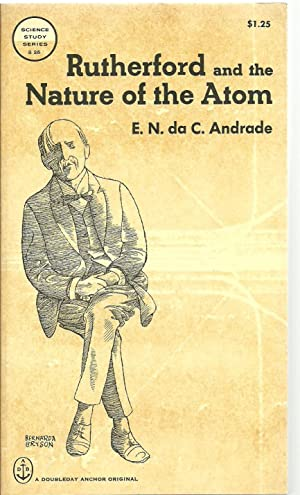 Rutherford and the Nature of the Atom: E. N. da C. Andrade