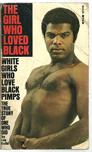 The Girl Who Loved Black, White Girls Who Love Black Pimps - The True Story of One Who Did: Leo ...
