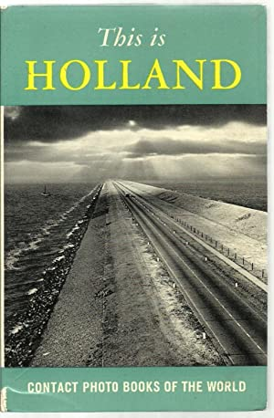 This is Holland: Text by C. J. Kelik, Photographs by Cas Oorthuys, English Translation by Morris ...