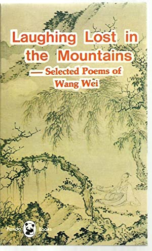Laughting Lost in the Mountains, Selected Poems: Wang Wei, Translations by Tony Barnstone, Willis ...