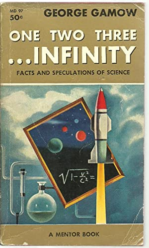 One Two Three. Infinity, Facts and Speculations of Science: George Gamow