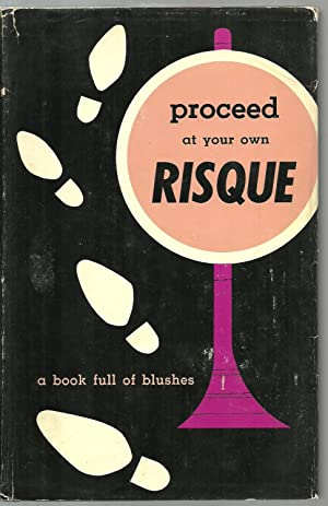 Proceed at Your Own Risque, a book full of blushes