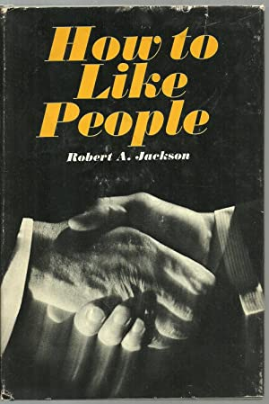 How to Like People: Robert A. Jackson