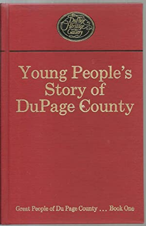 Young People's Story of DuPage County - Great People of Du Page County.Book One: Jean Moore ...