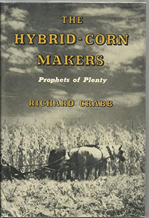 The Hybrid-Corn Makers - Prophets of Plenty: Richard Crabb