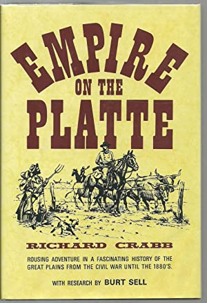 Empire on The Platte: Richard Crabb, with reserach by Burt Sell