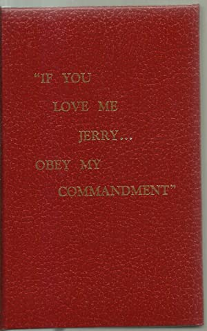 """If You Love Me, Jerry. Obey My Commandment"""""""