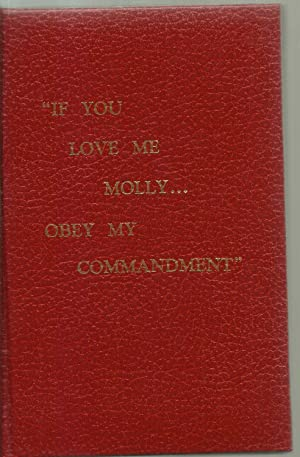 If You Love Me Molly. Obey My Commandment""