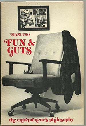 Fun & Guts, the entrepreneur's philosophy: Joseph Mancuso, preface by Donald White, ...