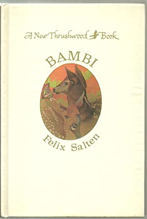Bambi: Felix Salten, Forword by John Galsworthy, translated by Whittaker Chambers