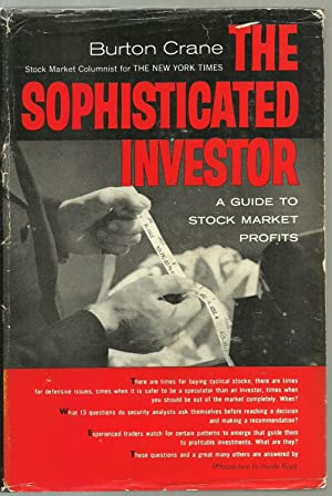 The Sophisticated Investor: A Guide To Stock Market Profits: Burton Crane