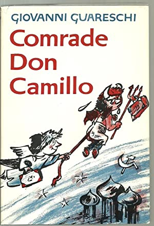 Comrade Don Camillo: Giovanni Guareschi, translated by Frances Frenaye
