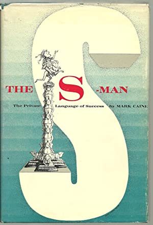 The S - Man: The Private Language of Success: Mark Caine
