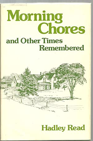 Morning Chores and Other Times Remembered: Hadley Read