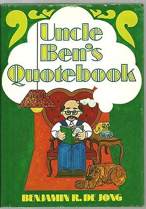 Uncle Ben's Quotebook: Benjamin R. De Jong