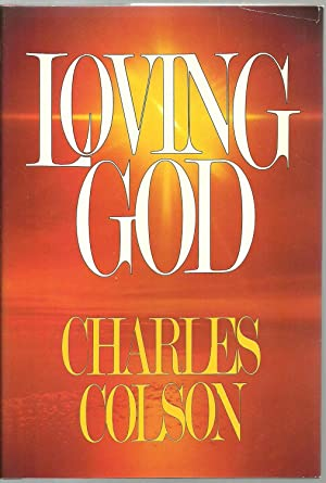 Loving God: Charles Colson