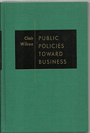 Public Policies Toward Business: Clair Wilcox