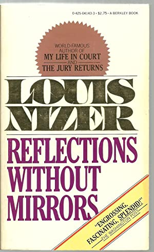 Reflections Without Mirrors: An Autobiography of the Mind: Louis Nizer