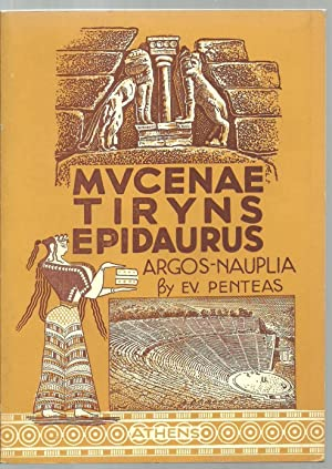 A Visitor's Guide To Mycenae, Argos - Tiryns - Nauplia And Epidaurus: Ev Penteas