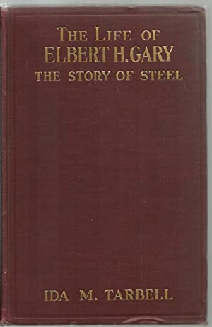 The Life of Elbert H. Gary, The Story of Steel: Ida M. Tarbell