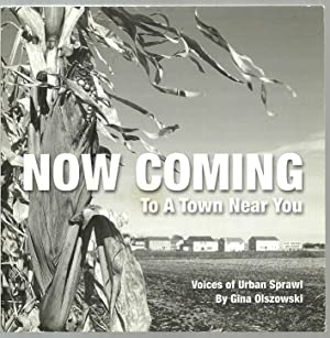 Now Coming To A Town Near You, Voices of Urban Sprawl: Written and photographed by Gina Olszowski