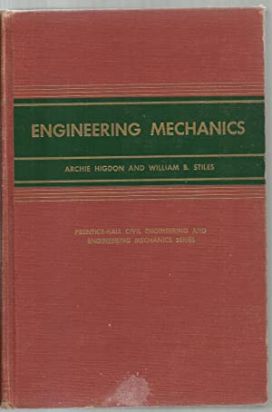Engineering Mechanics: Archie Higdon and William B. Stiles