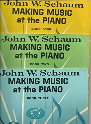 Making Music at the Piano - Book Two, Book Three, Book Four (3 volumes set): John W. Schaum