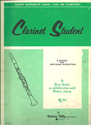 Clarinet Student - A Method for Individual Instruction: Fred Weber in collaboration with Robert ...