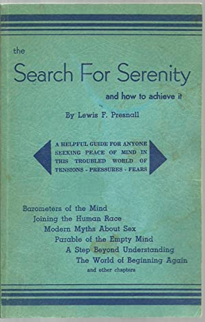 the Search For Serenity and how to achieve it: Lewis F. Presnall