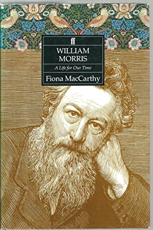 William Morris - A Life for Our Time: Fiona MaCarthy