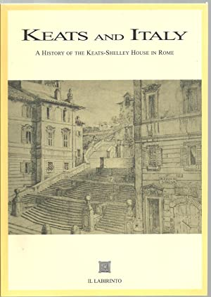 Keats And Italy, A History of the Keats-Shelley House in Rome: Sally Brown, Vera Cacciatore, ...