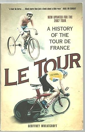Le Tour, A History of The Tour De France: Geoffrey Wheatcroft