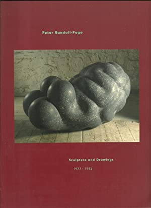 Peter Randall-Page, Sculpture and Drawings 1977-1992: Essays by Catalogue Raisonne, James Hamilton,...