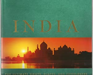 India, The ultimate sights, places, and experiences: Abraham Eraly, Ysmin Khan, George Michell, ...