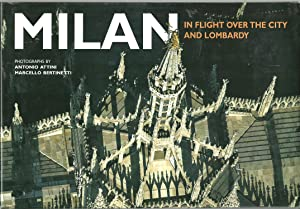 Milan, In Flight Over The City And Lombardy: Text by Barbara Roveda, Photographs by Antonio Attini,...