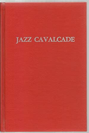 Jazz Cavalcade, The Inside Story of Jazz: Dave Dexter, Jr., With A Foreword By Orson Wells