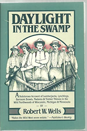 Daylight In The Swamp: Robert W. Wells