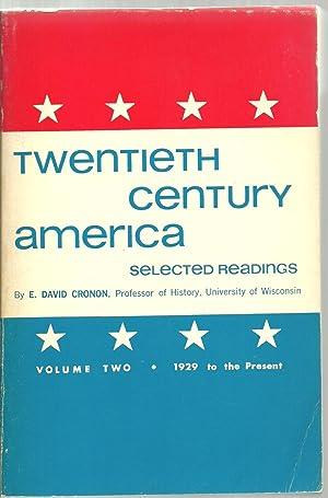 Twentieth Century America, Selected Readings - Volume Two, 1929 to the Present: E. David Cronon