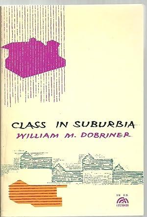 class in suburbia: William M. Dobriner