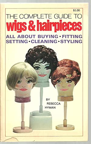 The Complete Guide To Wigs & Hairpieces: Rebecca Hyman
