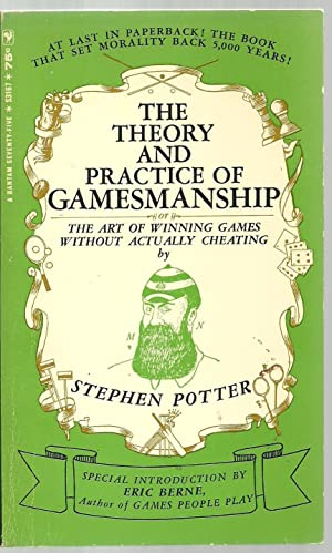 The Theory And Practice of Gamesmanship: Stephen Potter