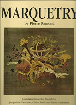 Marquetry: Pierre Ramond, Translated from the French by Jacqueline Derenne, Claire Emili and Brian ...