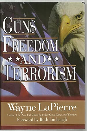 Guns Freedom AND Terrorism: Wayne LaPierre, Foreword by Rush Limbaugh