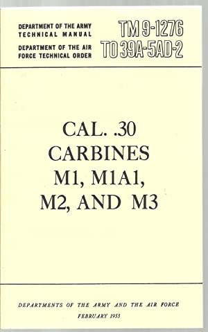 Cal. .30 Carbines M1, M1A1, M2, And M3 - TM9-1276 To 39A-5AD-2