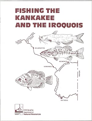Fishing The Kankakee And The Iroquois: James R. Langbein and Bill A. Bertrand