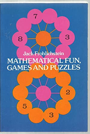 Mathematical Fun, Games And Puzzles: Jack Frohlichstein